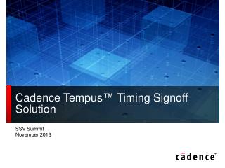 Cadence Tempus™ Timing Signoff Solution