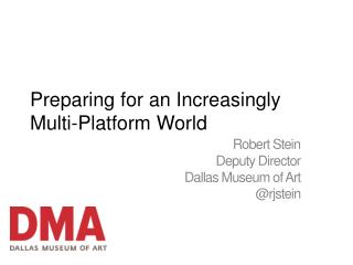 Preparing for an Increasingly Multi-Platform World