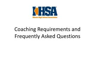 Coaching Requirements and Frequently Asked Questions