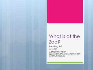 What is at the Zoo?