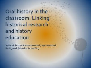 Oral history in the classroom: Linking historical research and history education