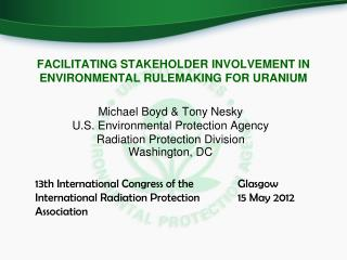 FACILITATING STAKEHOLDER INVOLVEMENT IN ENVIRONMENTAL RULEMAKING FOR URANIUM