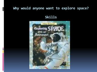Why would anyone want to explore space? Skills