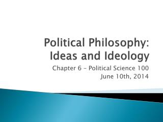Political Philosophy: Ideas and Ideology