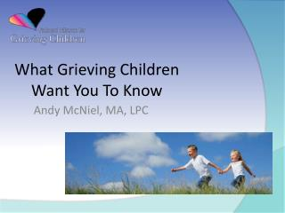 What Grieving Children Want You To Know