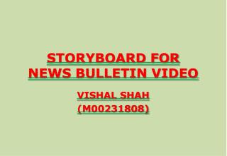 STORYBOARD FOR NEWS BULLETIN VIDEO