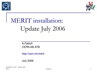 MERIT installation:  Update July 2006