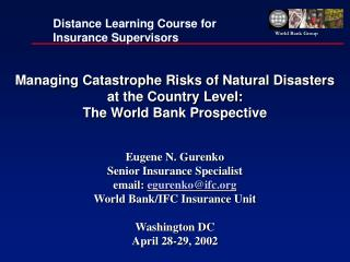 Managing Catastrophe Risks of Natural Disasters  at the Country Level:  The World Bank Prospective