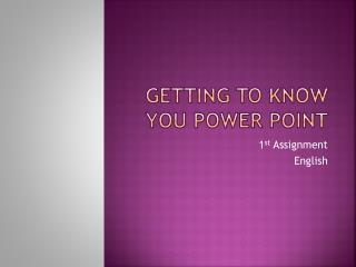 Getting to know you power point