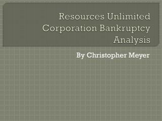 Resources Unlimited Corporation Bankruptcy Analysis