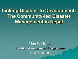 Linking Disaster to Development: The Community-led Disaster Management in Nepal