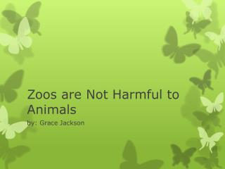 Zoos are Not Harmful to Animals