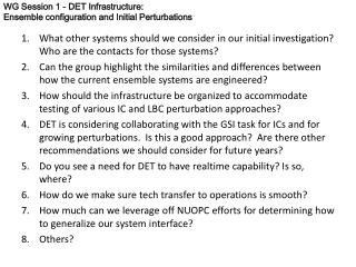 WG Session 1 - DET Infrastructure: Ensemble configuration and Initial Perturbations
