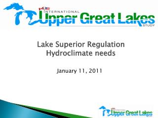 Lake Superior Regulation  Hydroclimate  needs