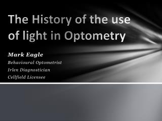 The History of the use of light in Optometry