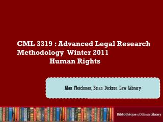 CML  3319  : Advanced Legal Research Methodology   Winter  2011 		Human Rights