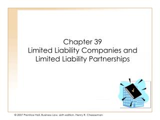Chapter 39 Limited Liability Companies and Limited Liability Partnerships