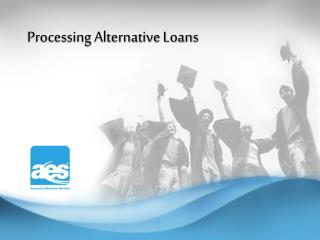 Processing Alternative Loans