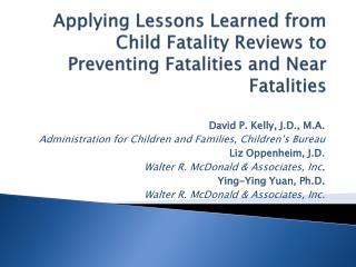 Applying Lessons Learned from Child Fatality Reviews to Preventing Fatalities and Near Fatalities