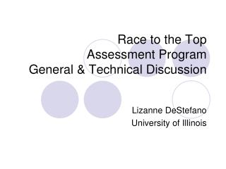 Race to the Top  Assessment Program General & Technical Discussion