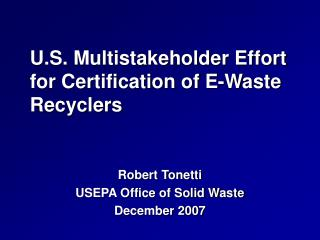 U.S. Multistakeholder Effort for Certification of E-Waste Recyclers