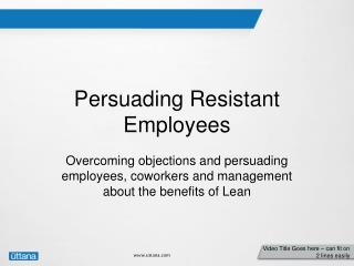 Persuading Resistant Employees