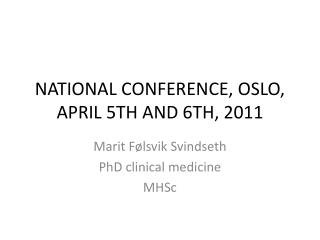NATIONAL CONFERENCE, OSLO,  APRIL 5TH AND 6TH, 2011