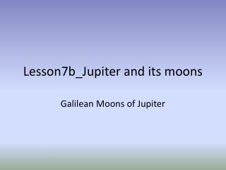 Lesson7b_Jupiter and its moons