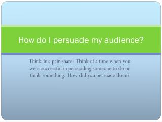 How do I persuade my audience?