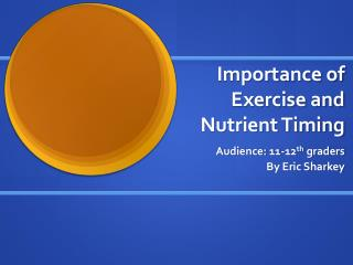 Importance of Exercise and  Nutrient  Timing