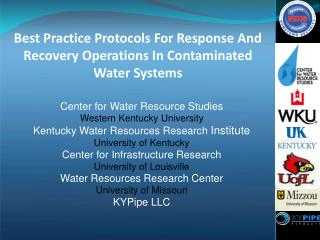 Best Practice Protocols For Response And Recovery Operations In Contaminated Water Systems