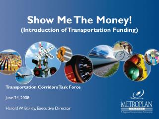 Show Me The Money! (Introduction of Transportation Funding)
