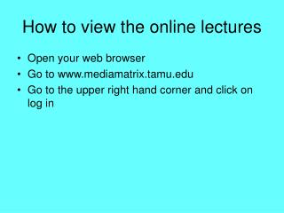 How to view the online lectures