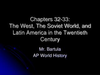 Chapters 32-33: The West, The Soviet World, and Latin America in the Twentieth Century