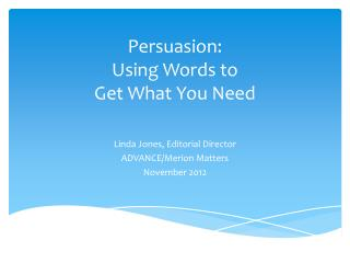 Persuasion:   Using  Words to  Get  What You Need