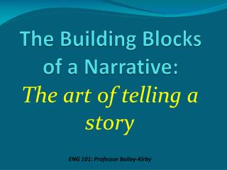 The Building Blocks of a Narrative: