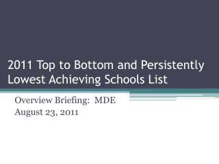 2011 Top to Bottom and Persistently Lowest Achieving Schools List