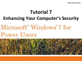 Tutorial 7 Enhancing Your Computer's Security