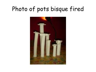 Photo of pots bisque fired