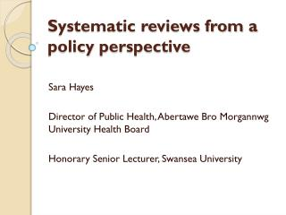 Systematic reviews from a policy  perspective
