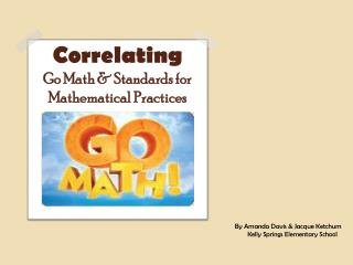 Correlating Go Math & Standards for  Mathematical Practices