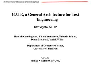 GATE, a General Architecture for Text Engineering gate.ac.uk/