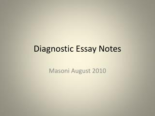 diagnosis essay Get help on 【 preoperative diagnosis essay 】 on graduateway huge assortment of free essays & assignments the best writers.