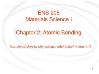 ENS 205 Materials Science I Chapter 2: Atomic Bonding