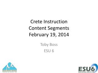 Crete Instruction Content Segments February 19, 2014