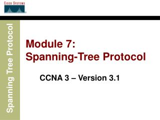 Module 7: Spanning-Tree Protocol