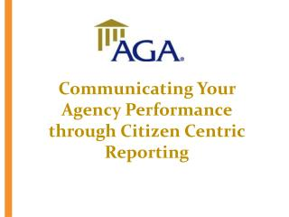 Communicating Your Agency Performance through Citizen Centric Reporting