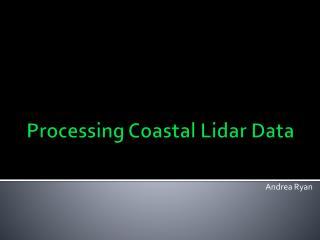 Processing Coastal Lidar Data