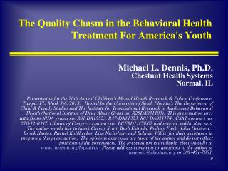 The Quality Chasm in the Behavioral Health Treatment For America's Youth