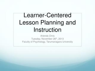 Learner-Centered Lesson Planning and  Instruction